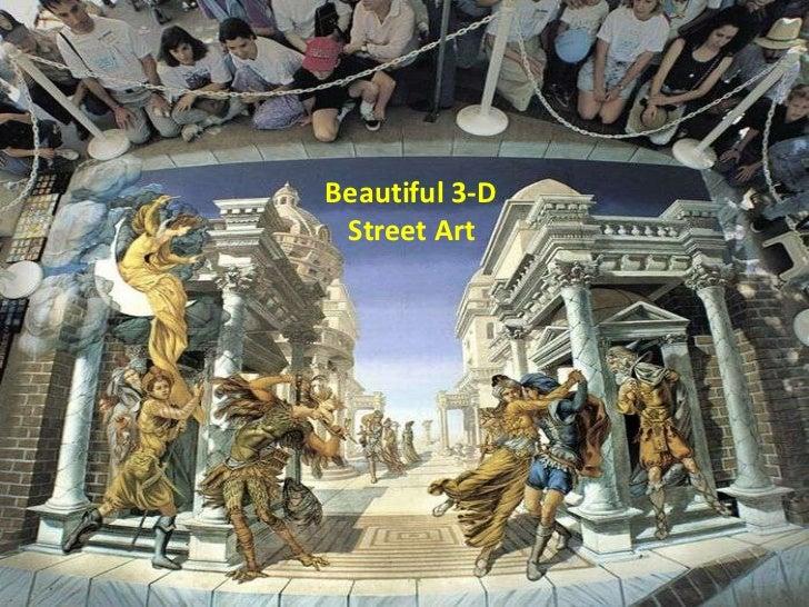 Beautiful 3-D Street Art