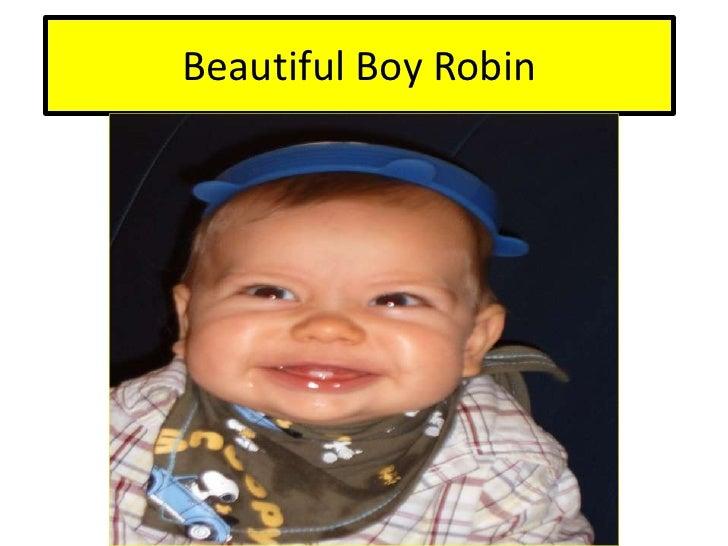 Beautiful Boy Robin<br />