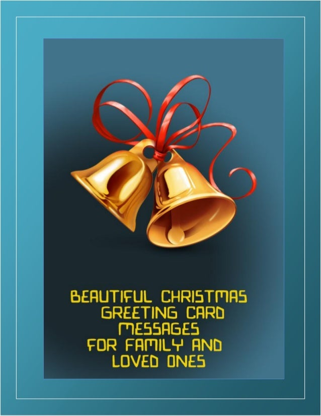Beautiful Christmas Greeting Card Messages for Family and Loved Ones! Christmas is a time for celebrations, where the fami...