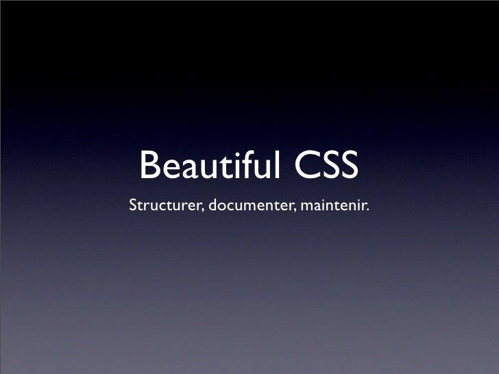 Beautiful CSS Structurer, documenter, maintenir.