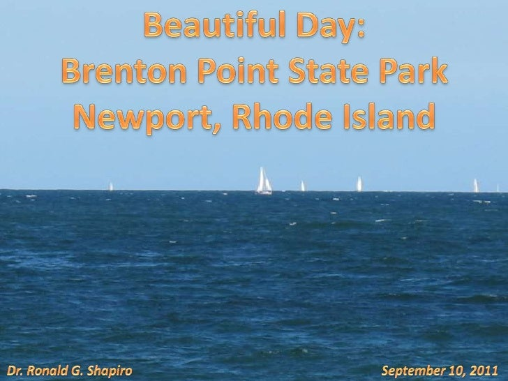 Beautiful Day:<br />Brenton Point State Park<br />Newport, Rhode Island<br />Dr. Ronald G. Shapiro<br />September 10, 2011...