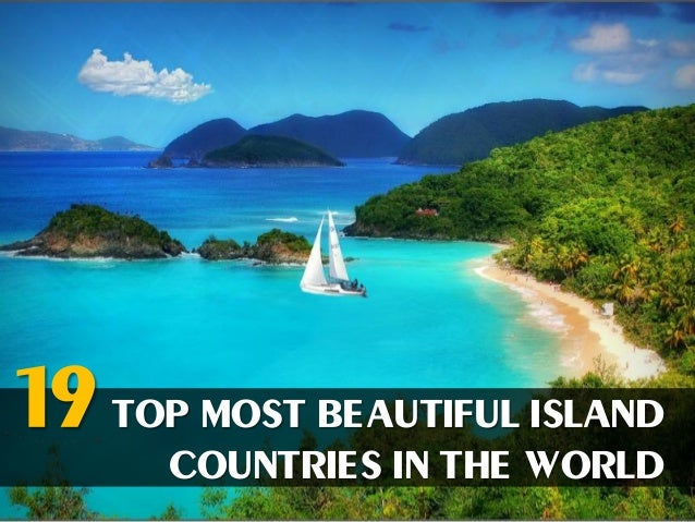 19 top most beautiful island countries in the world