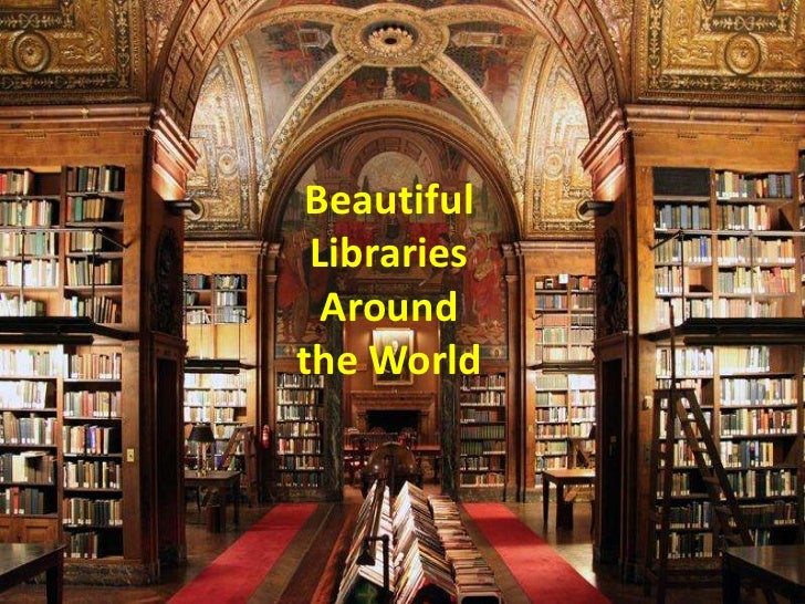 Beautiful Libraries  Aroundthe World