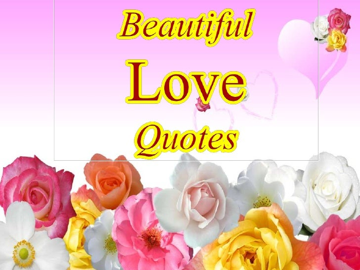 Beautiful<br />Love<br />Quotes<br />