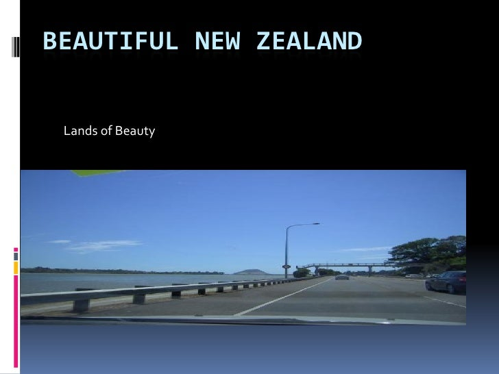 BEAUTIFUL NEW ZEALAND    Lands of Beauty