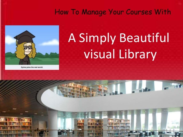 How To Manage your Courses With A Simply Beautiful Visual Library