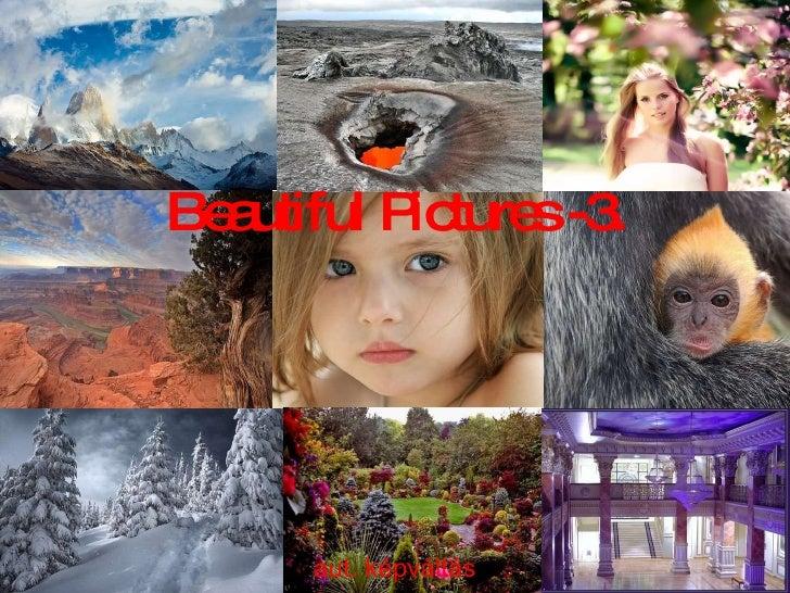 Beautiful Pictures 3zene10cc1