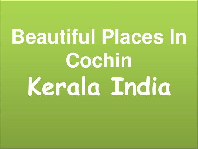 Beautiful Places In     Cochin Kerala India