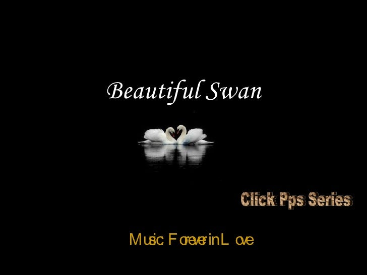 Beautiful Swan 由  tsaidr Music:  Forever in Love Click Pps Series