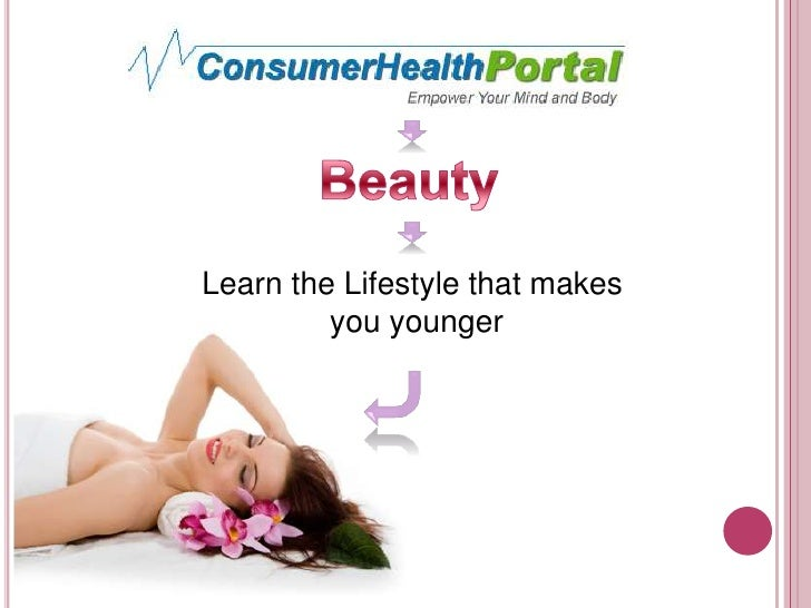 Beauty<br />Learn the Lifestyle that makes <br />you younger<br />