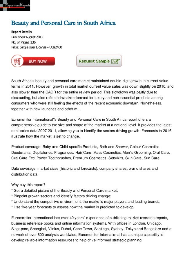 Beauty and Personal Care in South AfricaReport Details:Published:August 2012No. of Pages: 136Price: Single User License – ...