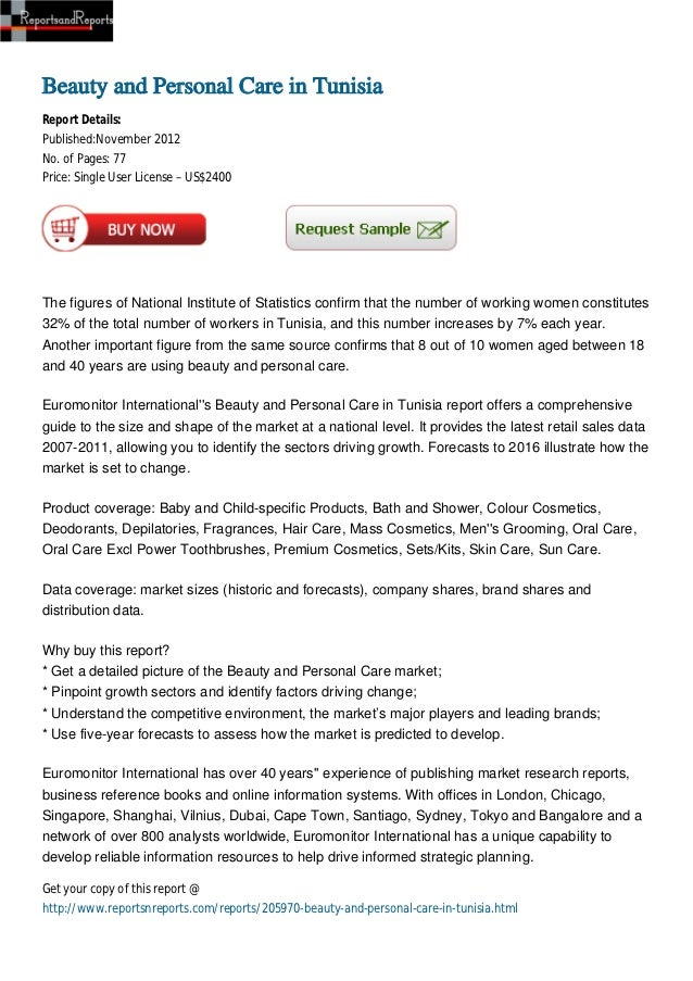 Beauty and Personal Care in TunisiaReport Details:Published:November 2012No. of Pages: 77Price: Single User License – US$2...