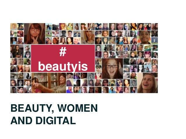 BEAUTY, WOMEN AND DIGITAL # beautyis