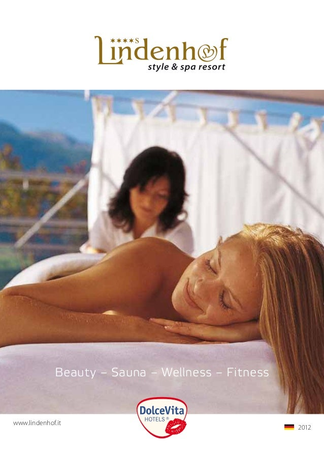 Beauty – Sauna – Wellness – Fitnesswww.lindenhof.it                                       2012                         ...