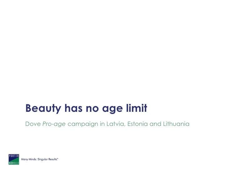 Beauty has no age limit Dove  Pro-age  campaign in Latvia, Estonia and Lithuania