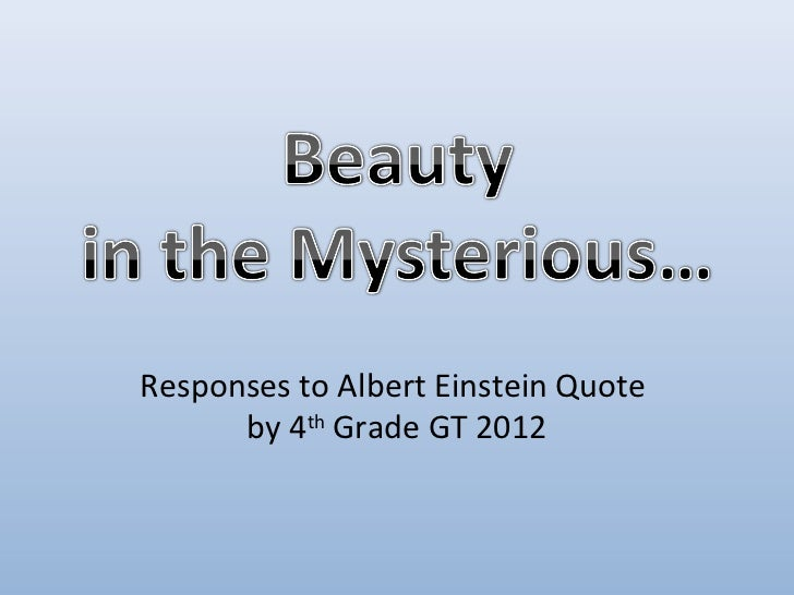 Responses to Albert Einstein Quote      by 4th Grade GT 2012