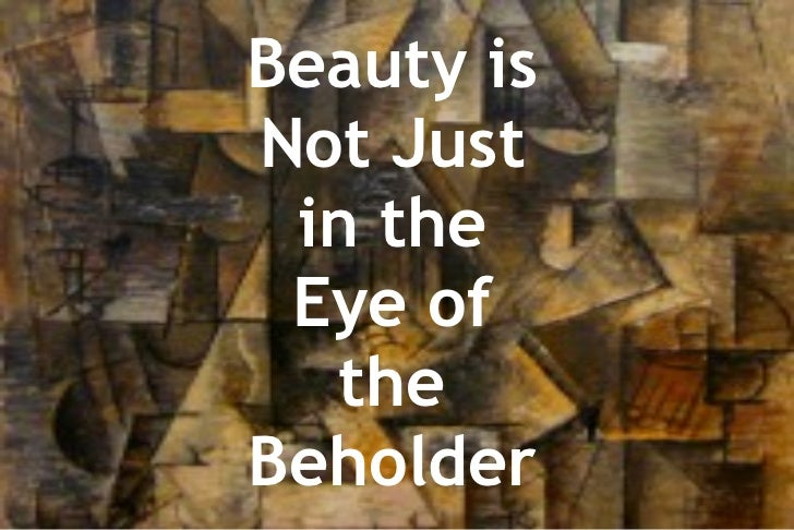 Beauty is not just in the eye of the beholder