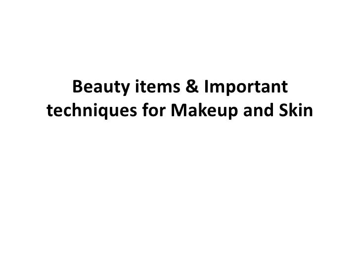 Beauty items & Important techniques for Makeup and Skin<br />
