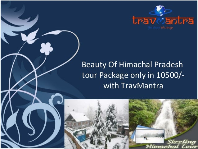 Beauty Of Himachal Pradesh  tour Package only in 10500/- with TravMantra