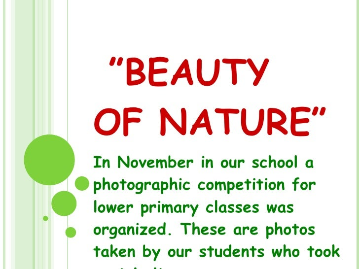 """"""" BEAUTY OF NATURE"""" In November in our school a photographic competition for lower primary classes was organized. These ar..."""