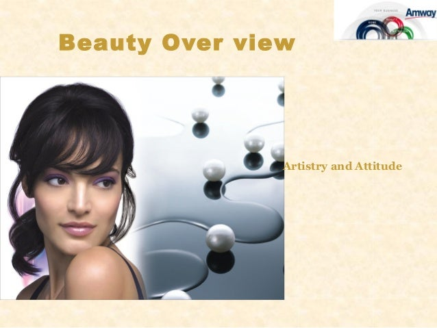 Beauty Over view               Artistry and Attitude
