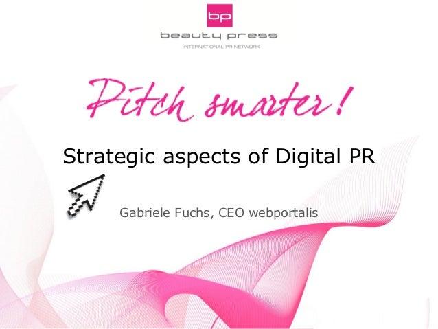 Pitch Smarter! Strategic Aspects of Digital PRINNOCOS Nice 5th, 2013Gabriele Fuchs, webportalisStrategic aspects of Digita...