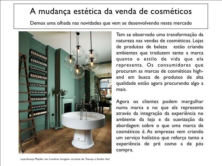 A mudança estética da venda de cosméticos       Demos uma olhada nas novidades que vem se desenvolvendo neste mercado     ...