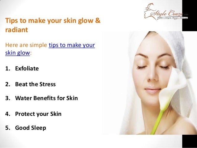 How To Make Your Skin Glow And Clear Naturally