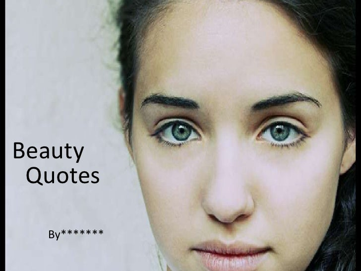 Beauty Quotes<br />By*******<br />