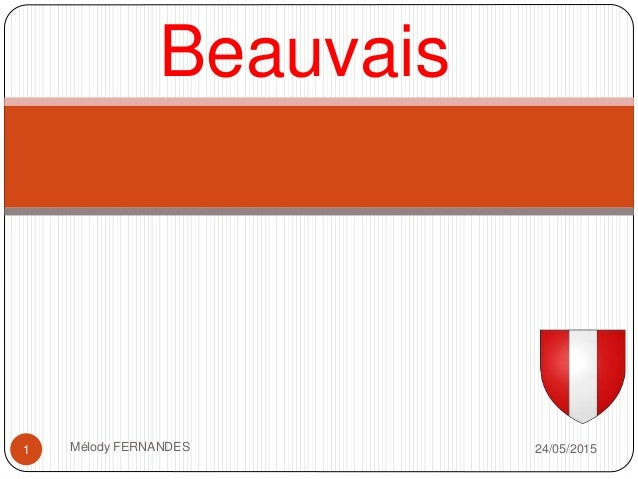 Beauvais 24/05/20151 Mélody FERNANDES