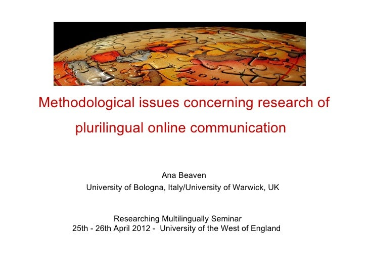 Methodological issues concerning research of     plurilingual online communication                             Ana Beaven ...