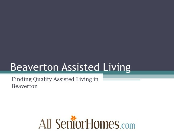 Beaverton Assisted Living Finding Quality Assisted Living in Beaverton