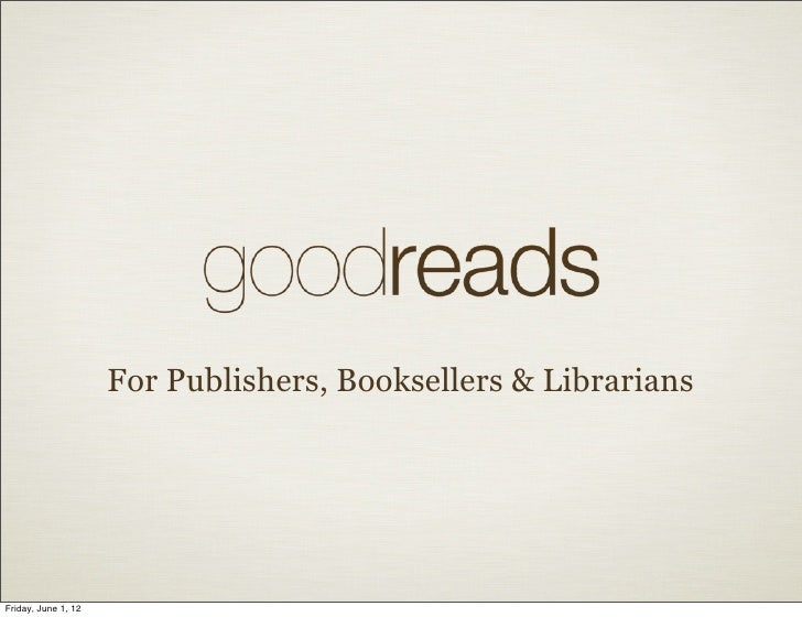 For Publishers, Booksellers & LibrariansFriday, June 1, 12