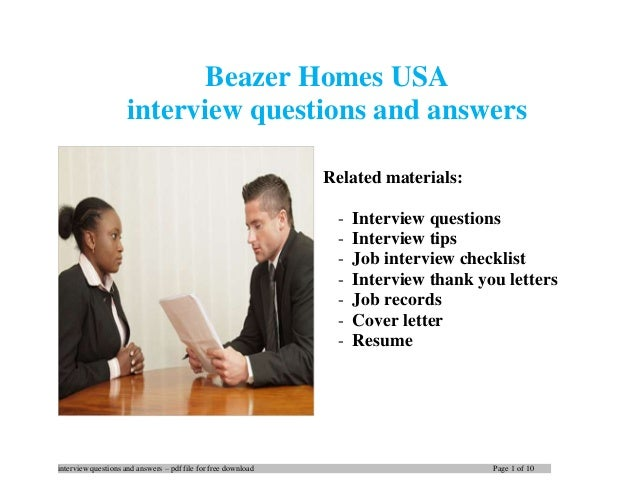 interview questions and answers – pdf file for free download Page 1 of 10 Beazer Homes USA interview questions and answers...