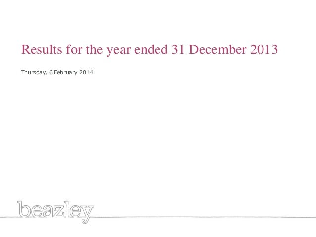 Generic title white  Results for the year ended 31 December 2013 Thursday, 6 February 2014