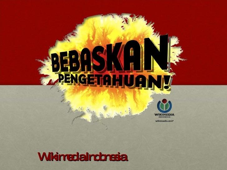 Bebaskan Pengetahuan (Wikimedia Indonesia Bebaskan Pengetahuan Wikipedia Bahasa Indonesia) Pembicara Umum