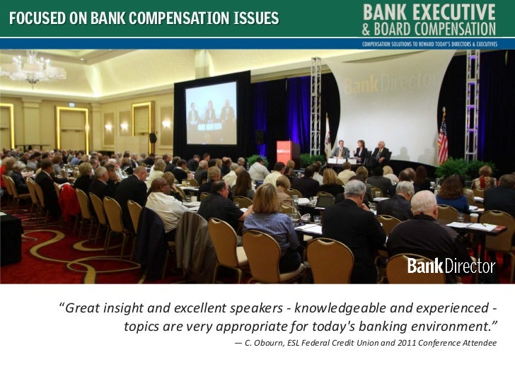 "FOCUSED ON BANK COMPENSATION ISSUES      ""Great insight and excellent speakers - knowledgeable and experienced -          ..."