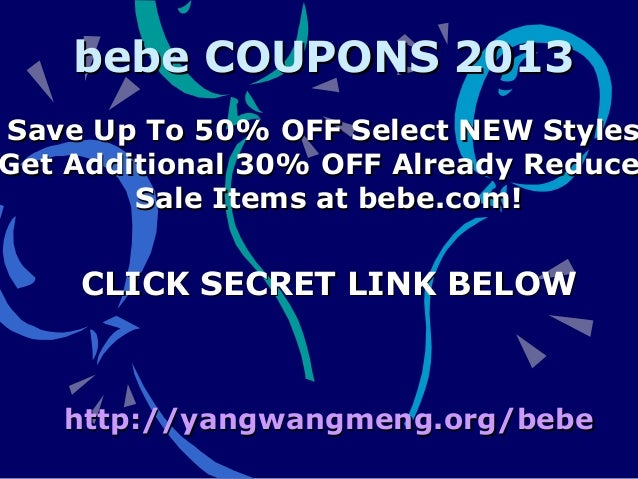 bebe coupons february 2013 promo code february 2013. Black Bedroom Furniture Sets. Home Design Ideas