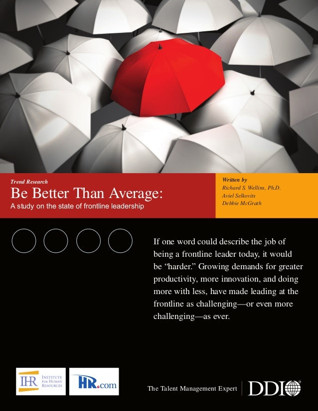 Ldrr47_BetterThanAverage_FINAL_Layout 1 3/1/2013 4:11 PM Page 1  Trend Research  Be Better Than Average: A study on the st...