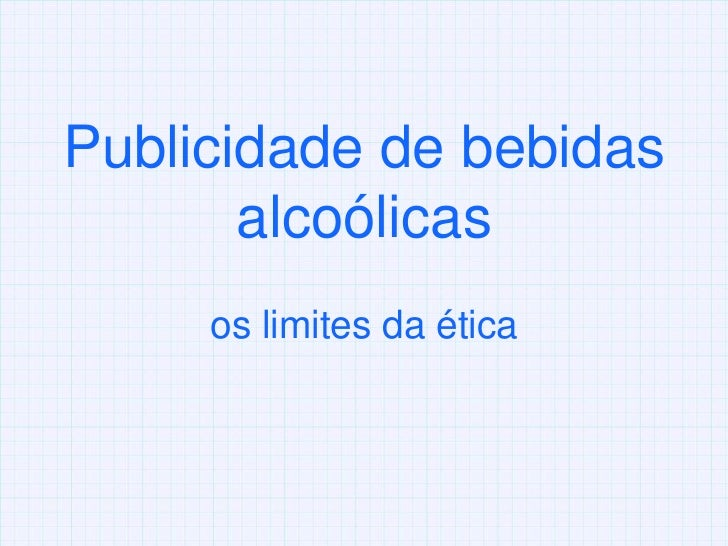 Publicidade de bebidas alcoólicas<br />os limites da ética<br />