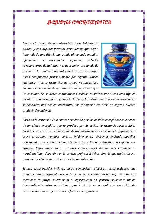 BEBIDAS ENERGIZANTES  Las bebidas energéticas o hipertónicas son bebidas sin alcohol y con algunas virtudes estimulantes q...
