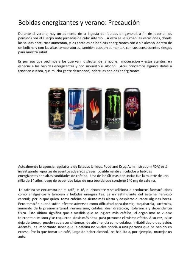 Bebidas energizantes y verano: PrecauciónDurante el verano, hay un aumento de la ingesta de líquidos en general, a fin de ...