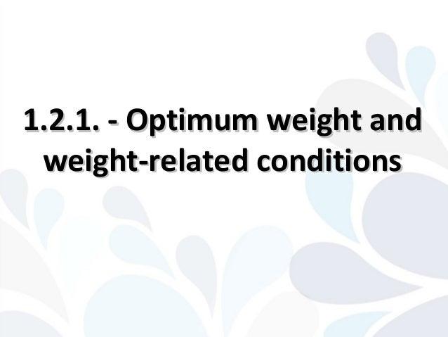 1.2.1. - Optimum weight and1.2.1. - Optimum weight andweight-related conditionsweight-related conditions