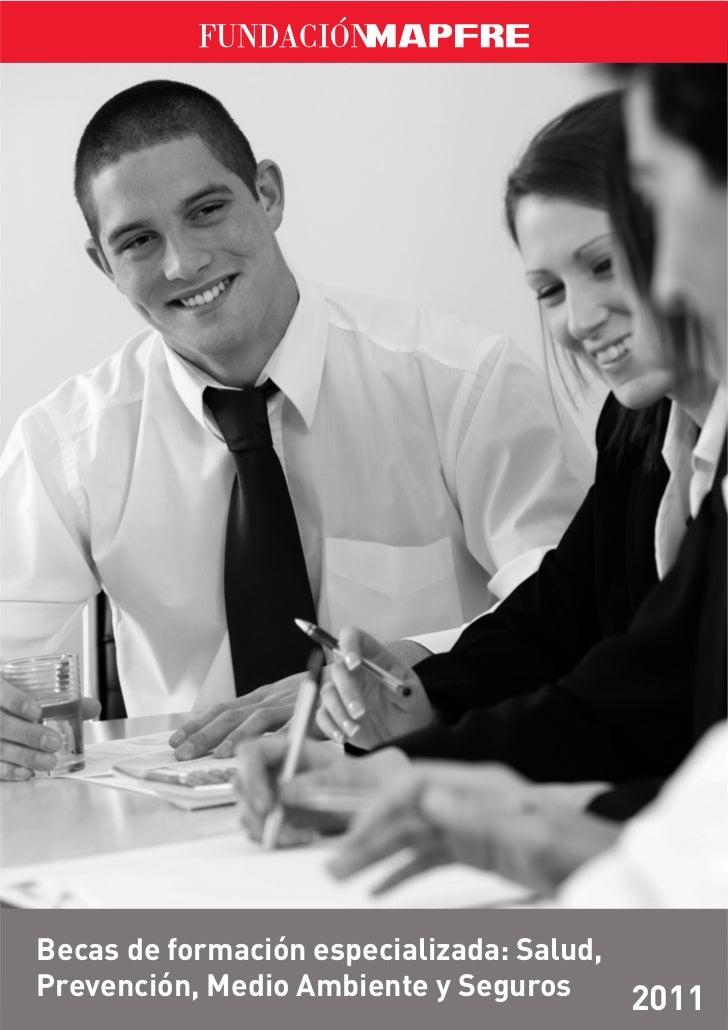 Becas de formación especializada: Salud,Prevención, Medio Ambiente y Seguros     2011