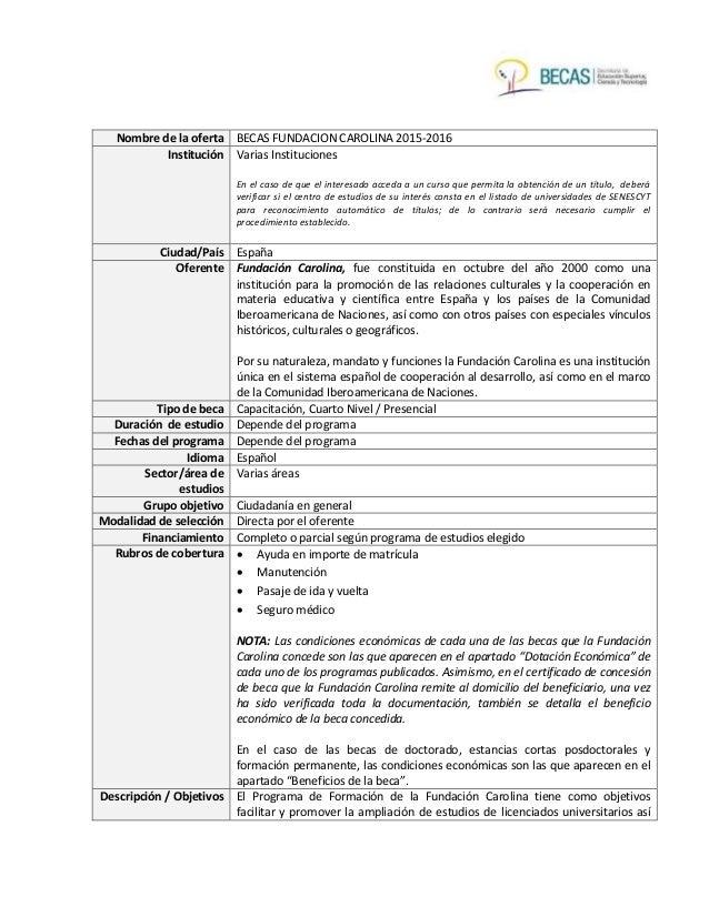 Nombre de la oferta BECAS FUNDACION CAROLINA 2015-2016 Institución Varias Instituciones En el caso de que el interesado ac...