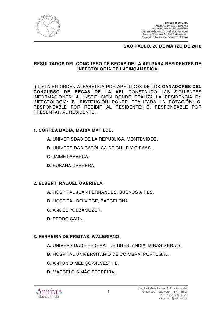 SÃO PAULO, 20 DE MARZO DE 2010   RESULTADOS DEL CONCURSO DE BECAS DE LA API PARA RESIDENTES DE                INFECTOLOGIA...