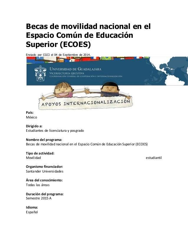 Becas de movilidad nacional en el  Espacio Común de Educación  Superior (ECOES)  Enviado por CGCI el 04 de Septiembre de 2...