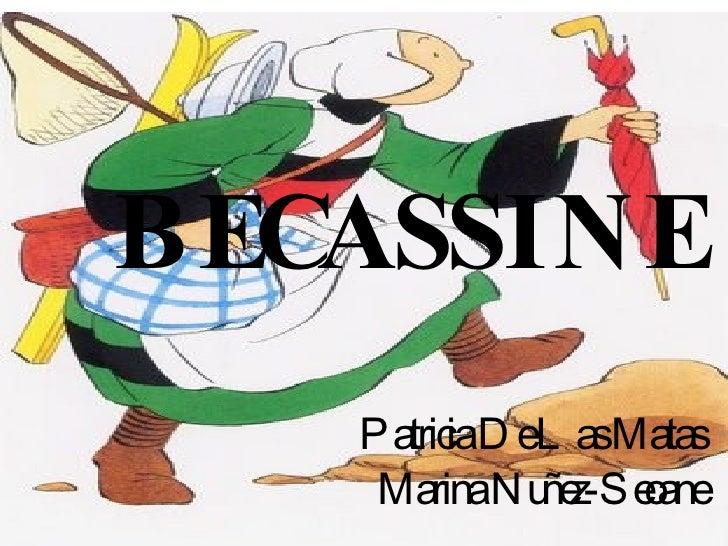BECASSINE Patricia De Las Matas Marina Nuñez-Seoane