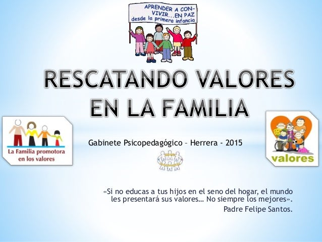 «Si no educas a tus hijos en el seno del hogar, el mundo les presentará sus valores… No siempre los mejores». Padre Felipe...