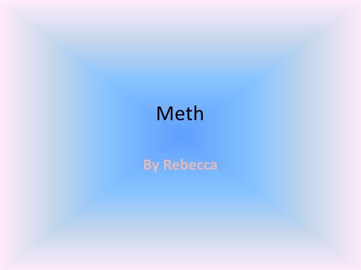 Becca (Meth Power Point)
